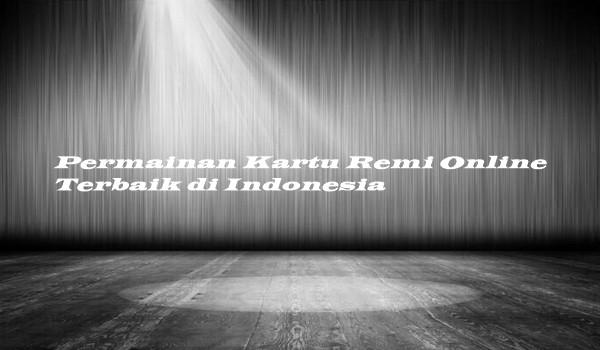 Permainan Kartu Remi Online Terbaik di Indonesia